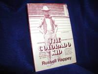 The Colorado Kid : Memoirs of a Life Nurtured by Faith