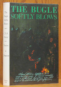 The Bugle Softly Blows: The Confederate Diary of Benjamin M. Seat