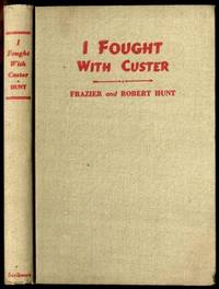 I FOUGHT WITH CUSTER: THE STORY OF SERGEANT WINDOLPH; LAST SURVIVOR OF THE  LITTLE BIG HORN [SIGNED] [G]