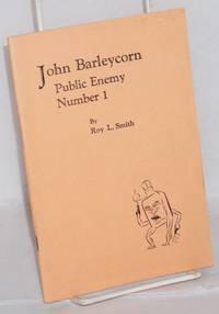 John Barleycorn; public enemy number 1