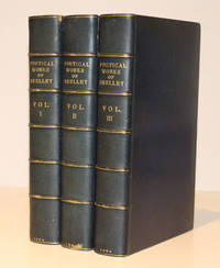 The Complete Poetical Works of Percy Bysshe Shelley; The Text Carefully Revised, With Notes and a Memoir By William Michael Rossetti (First Edition: Complete in Three Volumes)