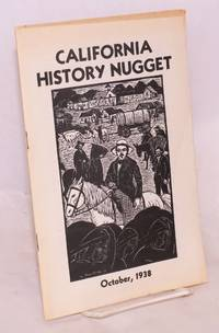 California History Nugget: Vol. 6, #1, October, 1938 by  J. D. Francis et al  illustrator - Paperback - First Edition - 1938 - from Bolerium Books Inc., ABAA/ILAB and Biblio.com