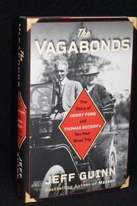 The Vagabonds; The Story of Henry Ford and Thomas Edison's Ten-Year Road Trip
