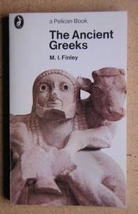 The Ancient Greeks. by  M. I Finley - Paperback - 1971 - from N. G. Lawrie Books. and Biblio.com