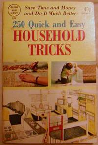 250 Quick and Easy Household Tricks