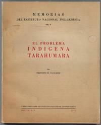 El Problema Indigena Tarahumara (Memorias del Instituto Nacional Indigenista, Vol. V) [SIGNED]