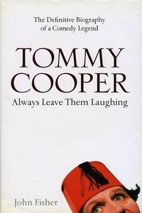 image of Tommy Cooper: Always Leave Them Laughing: The Definitive Biography of a Comedy Legend