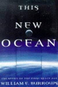 This New Ocean : The Story of the First Space Age
