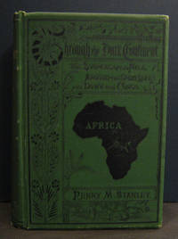 image of Through the Dark Continent or The Sources of the Nile, Around the Great Lakes of Equatorial Africa and Down the Livingstone River to the Atlantic Ocean