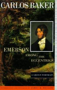 Emerson among the Eccentrics : A Group Portrait by Carlos Baker - Hardcover - 1996 - from ThriftBooks and Biblio.com