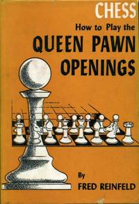 Chess : How to Play the Queen Pawn Openings