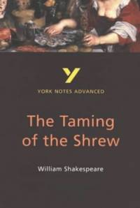 York Notes Advanced: The Taming of the Shrew