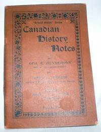 Canadian History Notes; For Third, Fourth, and Fifth Classes (School Helps Series)