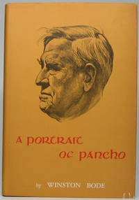 A Portrait of Pancho -- The Life of a Great Texan: J. Frank Dobie