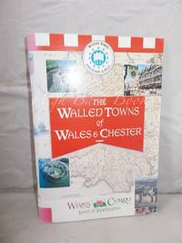 The Walled Towns of Wales and Chester