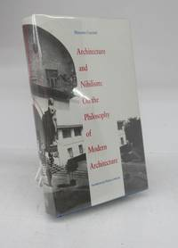 image of Architecture and Nihilism: On the Philosophy of Modern Architecture