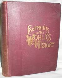 Footprints of the World's History by  John Clark (Ed.) Ridpath - First Edition - 1891 - from Dave Shoots, Bookseller and Biblio.com