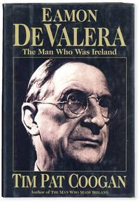 image of Eamon de Valera: the Man Who Was Ireland