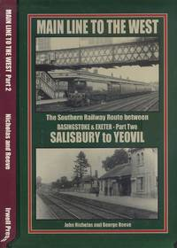 Main Line to the West: Southern Railway Route Between Basingstone and Exeter, Salisbury to Yeovil Pt. 2: The Southern Railway Route Between Basingstone & Exeter Part 2: Salisbury to Yeovil