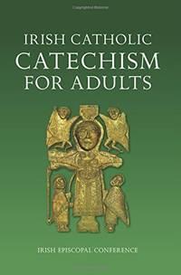 Irish Catholic Catechism for Adults