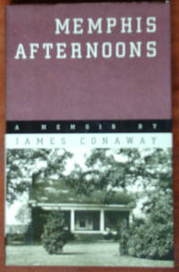 Memphis Afternoons by  James Conaway - 1st - 1993 - from CANFORD BOOK CORRAL and Biblio.com