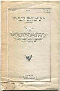 image of Attack Upon Pearl Harbor By Japanese Armed Forces: Report of the Commission Appointed by the President of the United States to Investigate and Report the Facts Relating to the Attack Made by Japanese Armed Forces Upon Pearl Harbor in the Territory of Hawaii on December 7, 1941: 77th Congress, 2d Session, Document No. 159