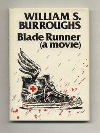 Blade Runner (A Movie)   - 1st Edition/1st Printing by  William S Burroughs - Signed First Edition - 1979 - from Books Tell You Why, Inc. and Biblio.com