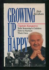 Growing Up Happy: Captain Kangaroo Tells Yesterday's Children How to  Nurture Their Own [*SIGNED*]