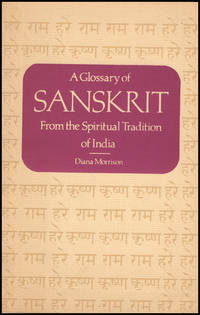 A Glossary of Sanskrit From the Spiritual Tradition of India