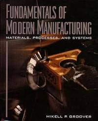 image of Fundamentals of Modern Manufacturing: Processes and Systems