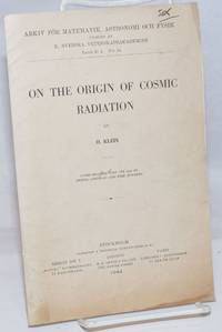 image of On the Origin of Cosmic Radiation: communicated June 7th 1944 by Bertil Linbland and Erik Hulthen