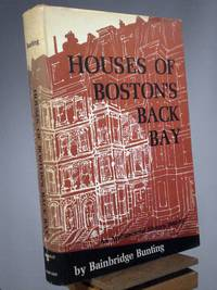 Houses of Boston's Back Bay: An Architectural History, 1840 - 1917