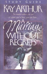 image of A Marriage Without Regrets No Matter Where You Are or Wher Ou've Been You  Can Have