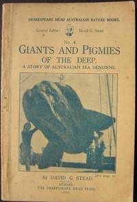 Giants and Pigmies of the Deep: a story of Australian sea denizens. No 4 in the series Shakespeare Head Australian Nature Books.