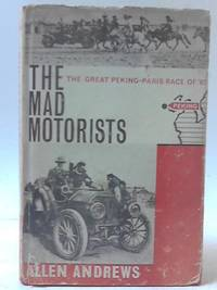 The Mad Motorists   The Great Peking Paris Race of '07