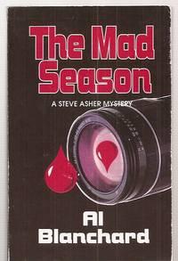 THE MAD SEASON: A NOVEL [A STEVE ASHER MYSTERY]