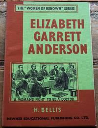 ELIZABETH GARRETT ANDERSON  The Women Of Renown Series