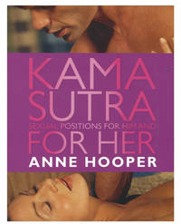 Anne Hooper's Kama Sutra Sexual Positions for Him and Her