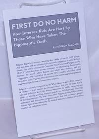 image of First Do No Harm: [pamphlet] how Intersex Kids are hurt by those who have taken the Hippocratic Oath