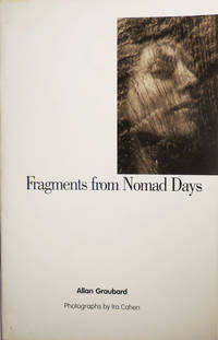 Fragments from Nomad Days (Signed by Author and Photographer) by  Allan with Photographs by Ira Cohen Graubard - Paperback - Signed First Edition - 1999 - from Derringer Books (SKU: 30404)