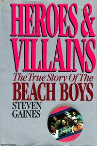 Heroes & Villains The True Story of The Beach Boys