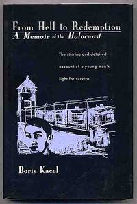 From Hell to Redemption: A Memoir of the Holocaust