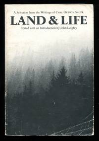 Land and Life: A Selection from the Writings of Carl Ortwin Sauer