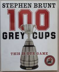 100 Grey Cups...This is Our Game