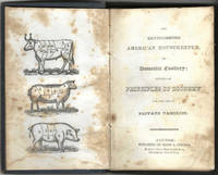 The Experienced American Housekeeper or Domestic Cookery: Formed on Principles of Economy, for the use of Private Families
