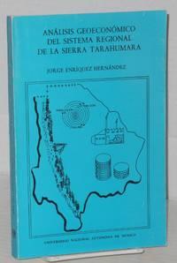 Análisis geoeconómico del sistema regional de la Sierra Tarahumara