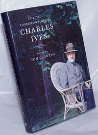 image of Selected Correspondence of Charles Ives