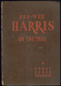 PEE-WEE HARRIS ON THE TRAIL