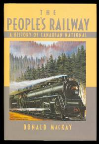 image of THE PEOPLE'S RAILWAY:  A HISTORY OF CANADIAN NATIONAL.