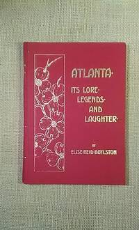 Atlanta-Its Lore-Legends-and Laughter-